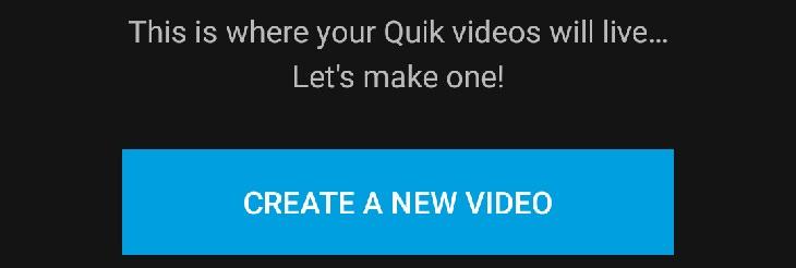 מדריך לשימוש באפליקציית Quik: יצירת סרטון חדש באנדרואיד
