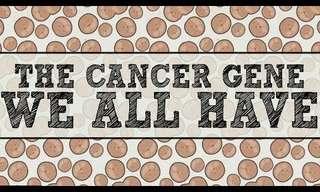 הגן הסרטני שקיים אצל כולנו